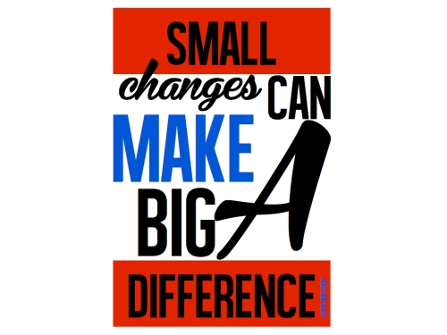 Small Chanages can make a big difference 2.002